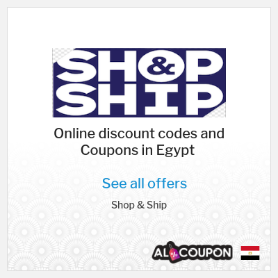 Advantages of shopping at Shop & Ship Egypt online store