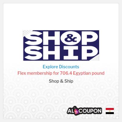 Shop & Ship promo code | Flex membership for 706.4 Egyptian pound