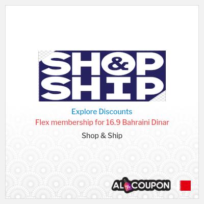 Shop & Ship promo code | Flex membership for 16.9 Bahraini Dinar