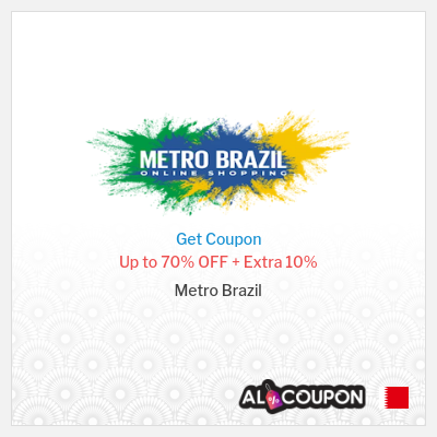 Metro Brazil Bahrain discount codes, coupons & offers