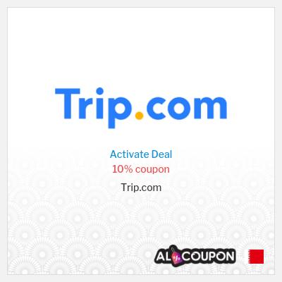 10% Trip.com coupon code   Trip.com offers Bahrain