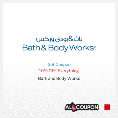 Bath and body works Bahrain coupon   10% OFF including Sale items