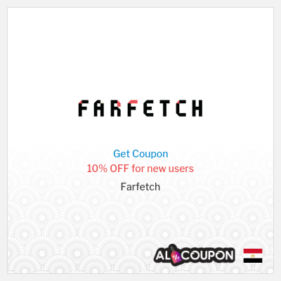 Farfetch Promo Code 2020   10% discount on your first order