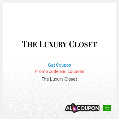 The Luxury Closet Saudi Arabia | Best offers and discounts