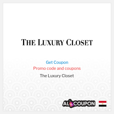 The Luxury Closet Egypt | Best offers and discounts
