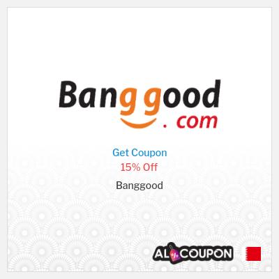 Banggood Offers up to 15% | Use Banggood discount code 2021