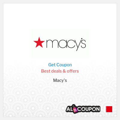 Macy's Sale | Up to 30% off for all Bahrain customers