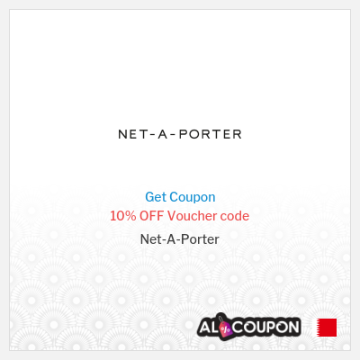 10% Net-a-porter discount code | Free shipping to Bahrain