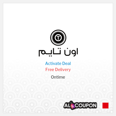 Ontime Free Delivery to Manama, Riffa, Muharraq... etc.