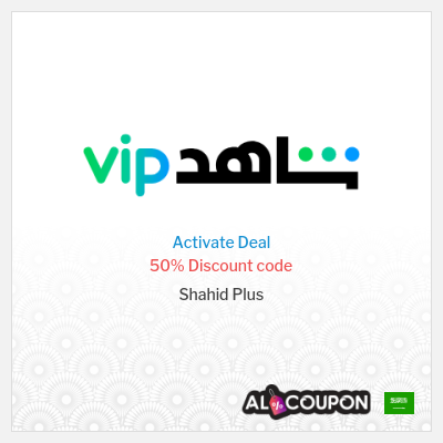 Shahid Plus Offers 2021   50% off on annual VIP subscription