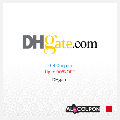 DHgate promo code Bahrain | Up to 90% OFF