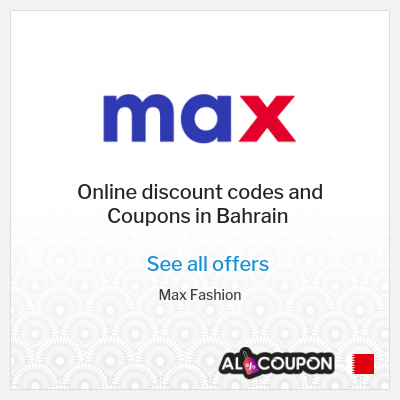 Max Bahrain Coupons and Promo Codes 2021